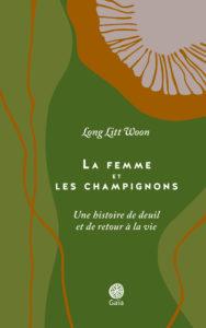 La femme et les champignons de Long Litt Woon (Gaïa Editions)