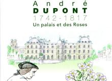 couverture André Dupont 1742 – 1817 Un palais et des roses